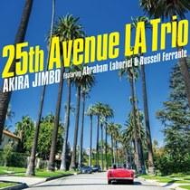 25th Avenue LA Trio<br/>(Featuring Abraham Laboriel&Russell Ferrante)<br/>