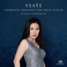 イザイ:無伴奏ヴァイオリン・ソナタ全曲~新発見の未完のソナタを含む