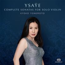 イザイ:無伴奏ヴァイオリン・ソナタ全曲<br/>~新発見の未完のソナタを含む