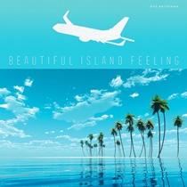 Beautiful Island Feeling
