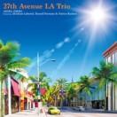 27th Avenue LA Trio Featuring Abraham Laboriel,Russell Ferrante & Patrice Rushen